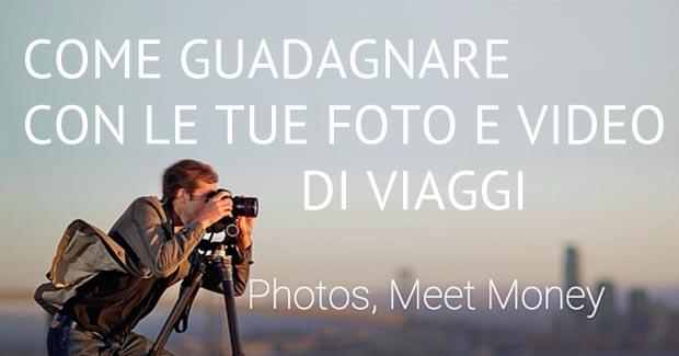 guadagnare con le tue foto e video di viaggi